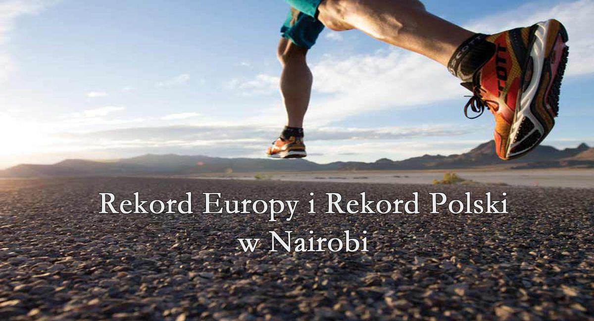 Rekord Europy i Rekord Polski w Nairobi