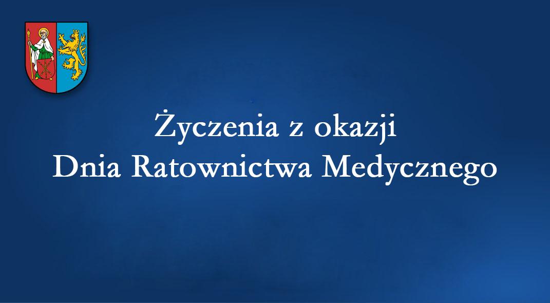 Życzenia Starosty Zamojskiego Pana Stanisława Grześko z okazji Dnia Ratownictwa Medycznego