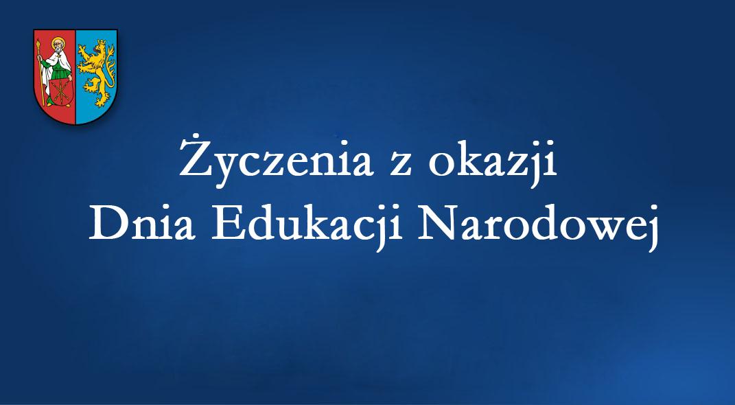 Życzenia Starosty Zamojskiego Pana Stanisława Grześko z okazji Dnia Edukacji Narodowej