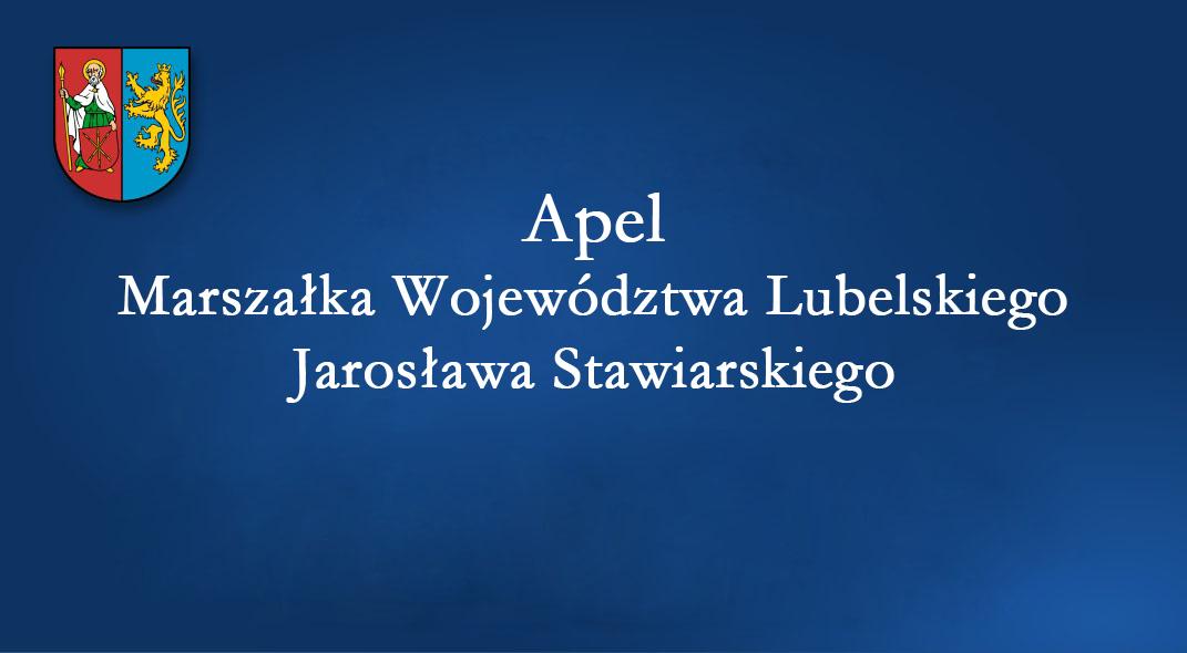 Apel Marszałka Województwa Lubelskiego Jarosława Stawiarskiego